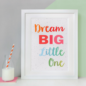 PA4-UN-06 / Dream Big Little One Print