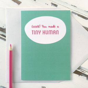 CA6-NB-13 / You Made A Tiny Human New Baby Card