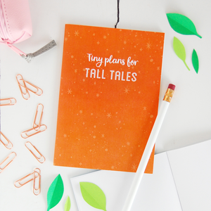 NB-A6-12 / Tiny Plans For Tall Tales Notebook
