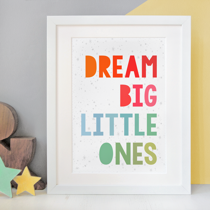 PA4-UN-07 / Dream Big Little Ones Print
