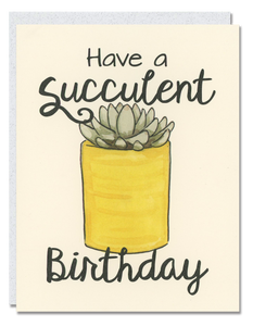 Have a Succulent Birthday card