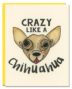 Crazy Like a Chihuahua card