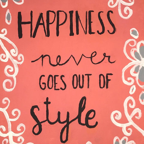 Happiness Never Goes Out of Style
