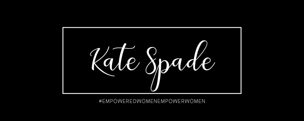 Empowered Women - Kate Spade