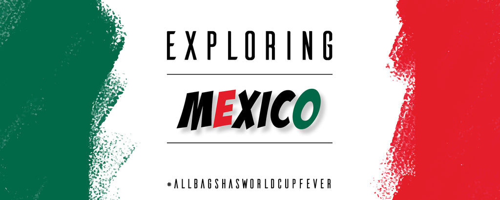 ALL BAGS - Exploring Mexico