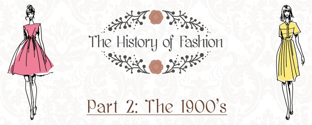 History of Fashion - Part 2 - the 1900's