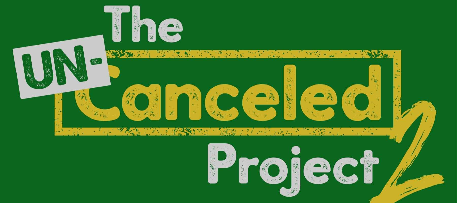 Un-Canceled Project 2 Week 4: Community Un-Canceled