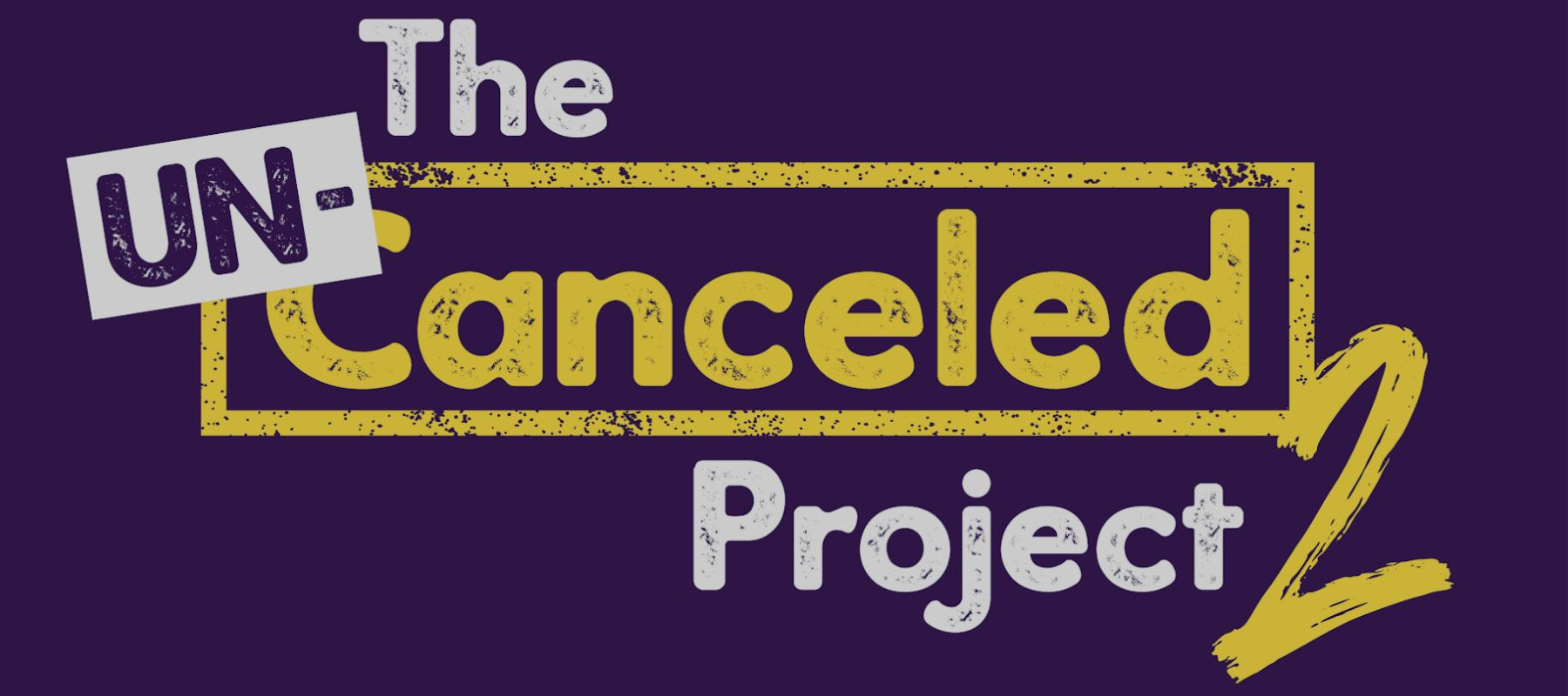 The Un-Canceled Project 2