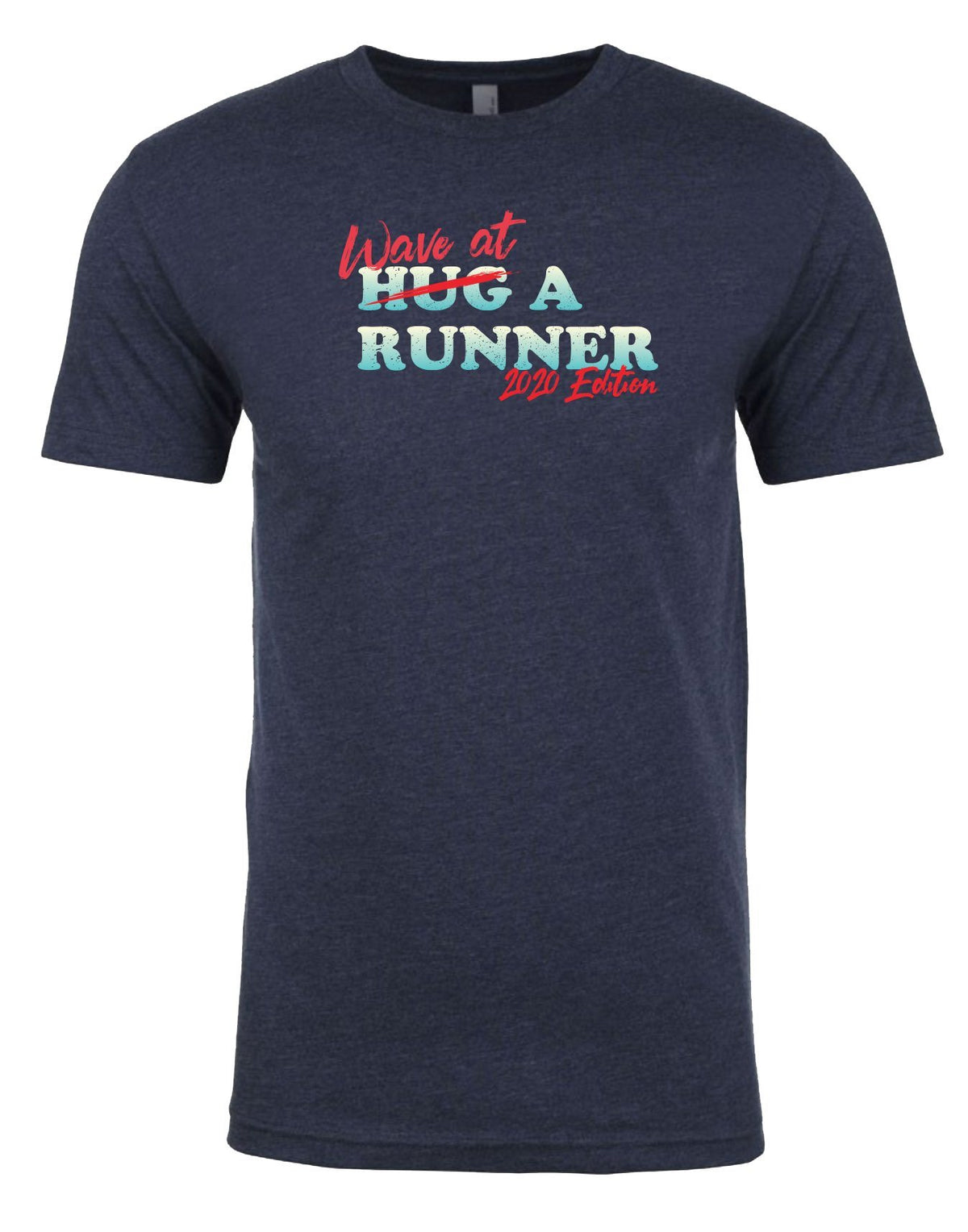 2020 Wave At A Runner 5K for $5K Shirt ONLY Registrations Run The Edge Store