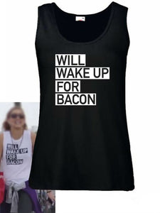 Will Wake Up for Bacon