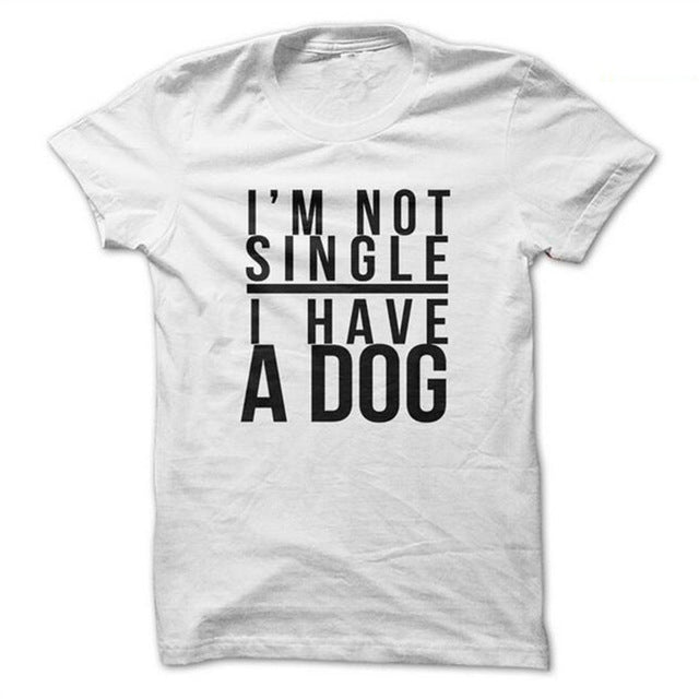 I'm Not Single, I Have A Dog - Stitch & Seam