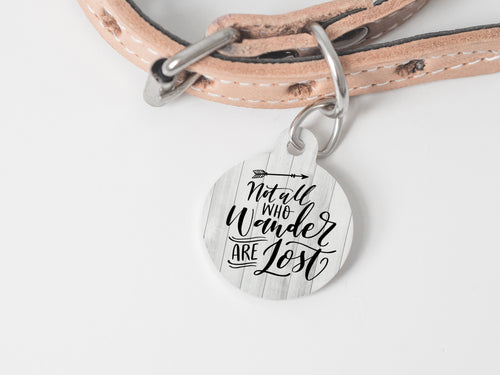 Pet Tag - Round - not all who wander are lost