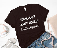 """Sorry I can't, I have plans with my dog"" T-Shirt"