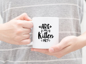 Are you kitten me - Mug