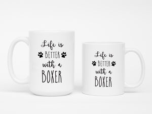 Life is better with a boxer mug