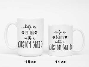 Life is better with a Custom Breed mug