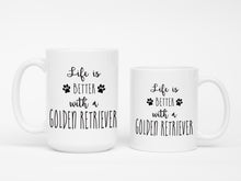 Life is better with a Golden Retriever mug