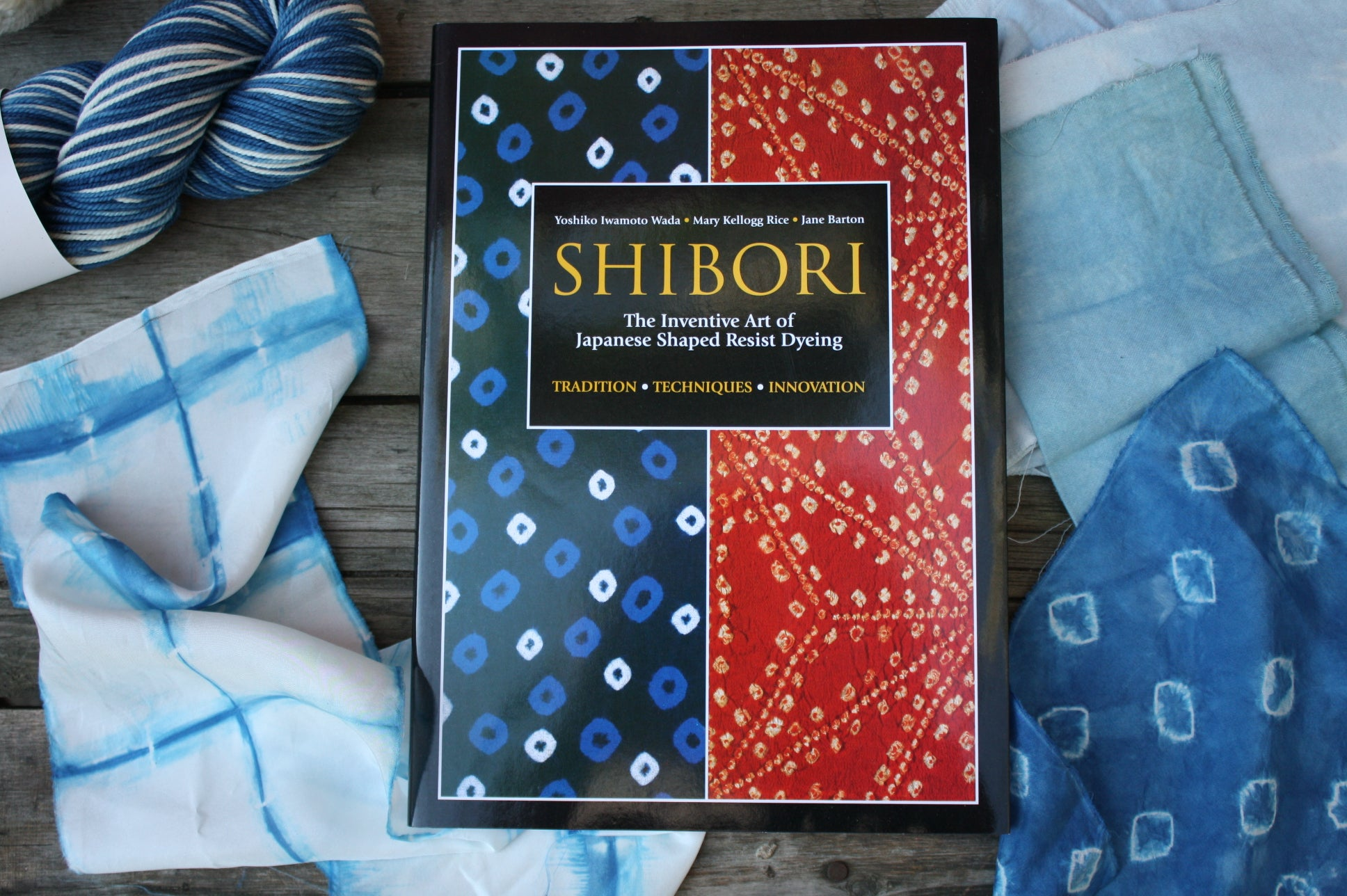 Shibori: The Inventive Art of Japanese Shaped Resist Dyeing