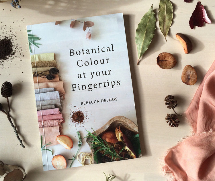 Botanical Colour At My Fingertips by Rebecca Desnos, natural dyeing resource book