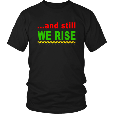 And Still We Rise- Short Sleeve T-Shirt