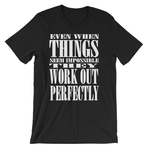 Things Work Out T-Shirt -Unisex Dark Colors