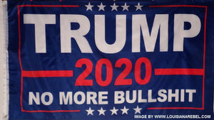 TRUMP 2020 NO MORE BULLSHIT FLAG
