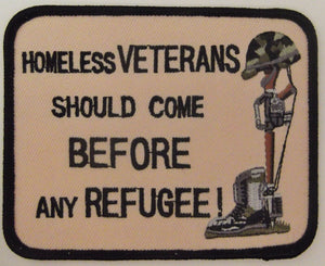 HOMELESS VETERANS SHOULD COME BEFORE ANY REFUGEE PATCH