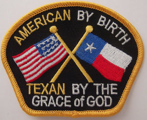 AMERICAN BY BIRTH TEXAN BY THE GRACE OF GOD PATCH