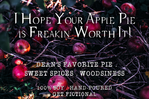 I Hope Your Apple Pie is Freakin' Worth It