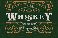 Irish Whiskey (Makes Me Frisky!)