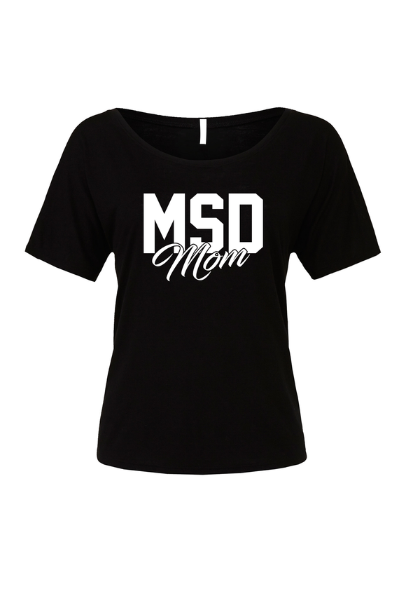MSD Mom Slouch T-shirt
