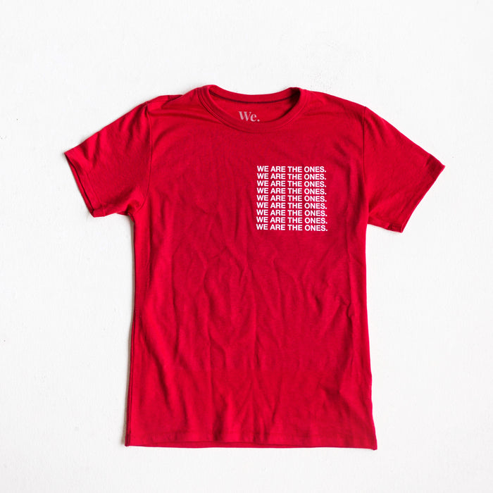 Red We Are The Ones Tee.