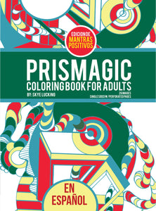 Prismagic en Espanol - Coloring Book for Adults - Edicion de Mantras Positivos