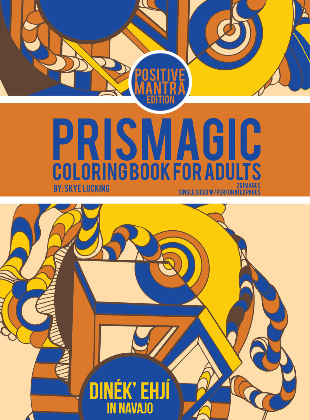 Prismagic in Navajo - Coloring Book for Adults - Positive Mantra Edition