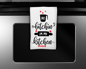"""No Bitchin in my Kitchen"" Tea Towel"