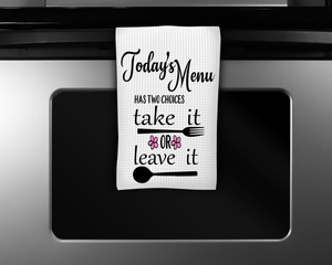 """Take it or Leave It"" Kitchen Tea Towel"