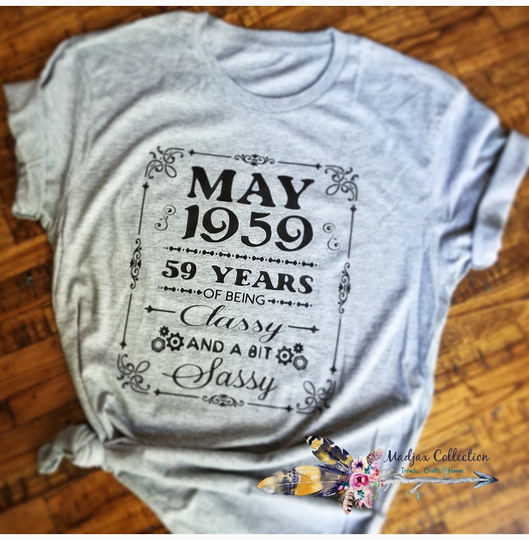 Born in May shirt. Change year and age!