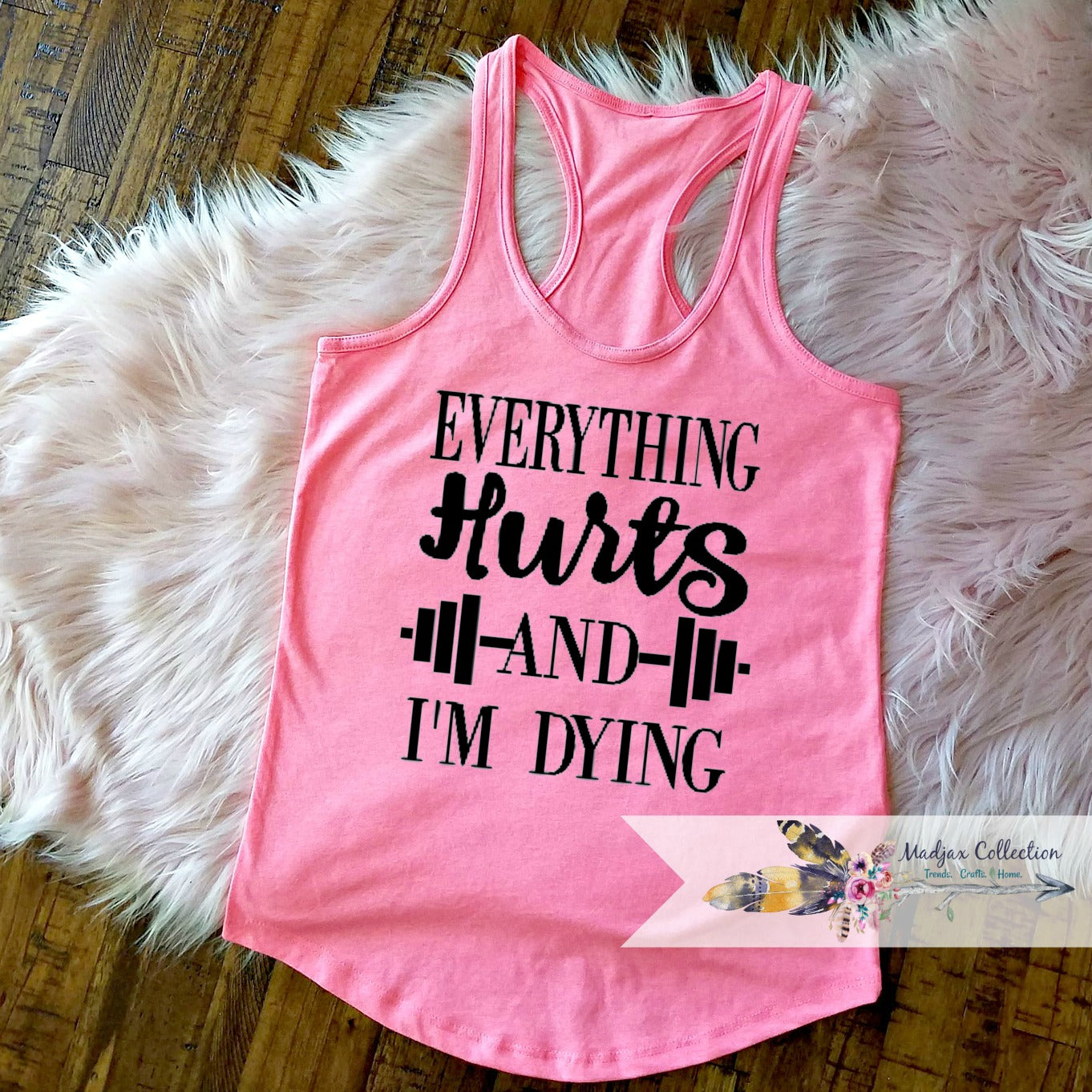 Everything Hurts And I'm Dying Workout Tank