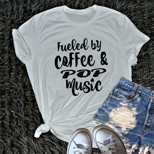Fueled By Coffee and POP Music Shirt. Change the saying!