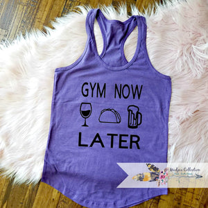 Gym Now, Wine, Tacos, Beer Later Workout Tank