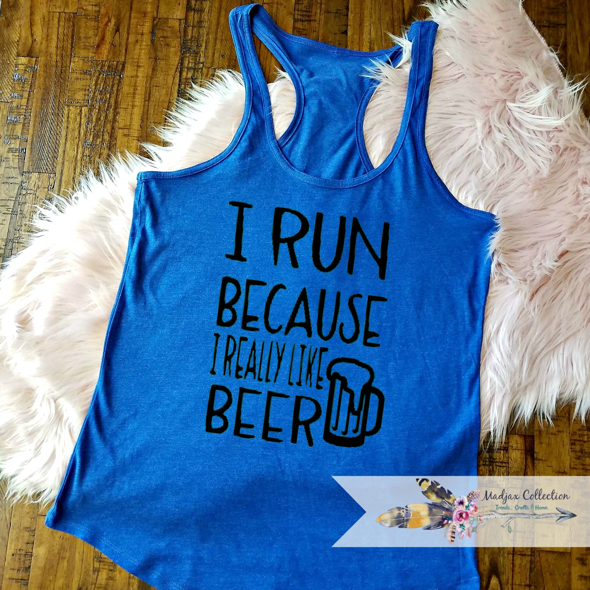 I Run Because I really Like Beer Workout Tank