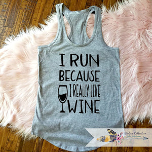 I Run Because I really Like Wine Workout Tank