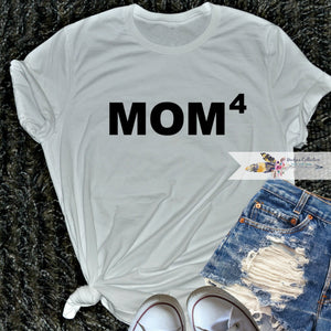 Mom to the power of Shirt. Change the saying!