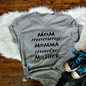 Mom, Mommy, Momma, Madre, Mother Shirt