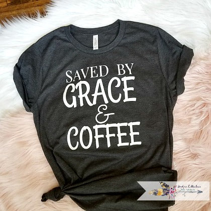 Saved by Grace & Coffee Shirt