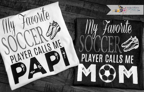 My Favorite Soccer Player Calls Me Mom. Change the saying!