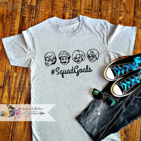 Golden Girls #squadgoals Shirt