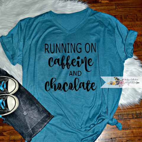 Running On Caffeine and Chocolate Shirt. Change Saying!