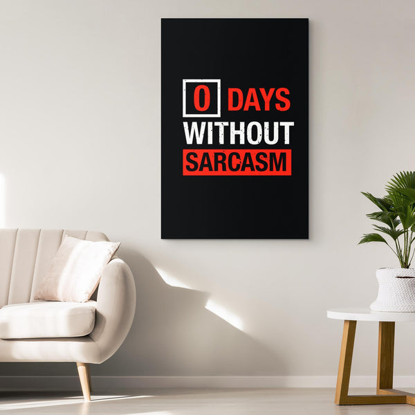 0 Days Without Sarcasm Canvas Wall Art Room Decor Funny Sarcastic Gift Ideas-Canvas Wall Art 2-JoyHip.Com