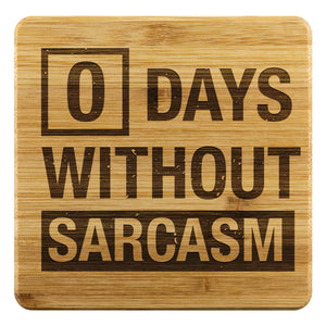0 Days Without Sarcasm Cute Funny Drink Coasters Set Fun Sarcastic Gifts Idea-Coasters-Bamboo Coaster - 4pc-JoyHip.Com